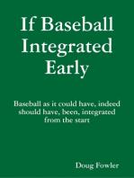 If Baseball Integrated Early