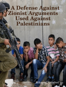 A Defense Against Zionist Arguments Used Against Palestinians
