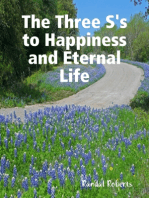 The Three S's to Happiness and Eternal Life