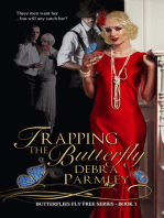 Trapping The Butterfly (Book One in the Butterflies Fly Free Series)