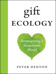 Gift Ecology: Reimagining a Sustainable World