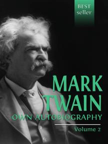 Mark Twain's Autobiography. Volume 2