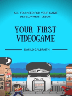 Your First Videogame: All You Need For Your Game Development Debut!