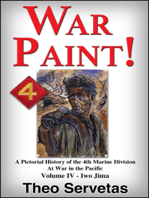 War Paint ! A Pictorial History of the 4th Marine Division at War in the Pacific. Volume IV: Iwo Jima