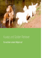 Kuvasz und Golden Retriever