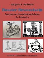 Dossier Bewusstsein: Essenzen aus den geheimen Schulen der Mysterien