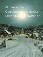 Milagro en Coffeeville y otras leyendas de Navidad