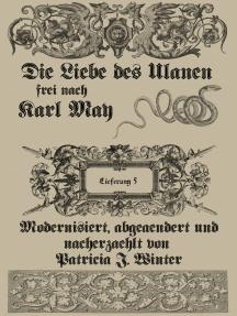 Die Liebe des Ulanen. Lieferung 5: Ein Abenteuerroman aus der Zeit des deutsch-französischen Krieges