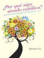 ¿Por qué sigo siendo católica?