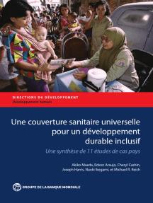 Une couverture sanitaire universelle pour un développement durable inclusif: Une synthèse de 11 études de cas pays