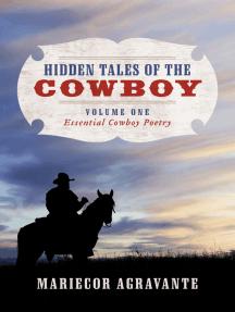 Hidden Tales of the Cowboy: Volume One Essential Cowboy Poetry