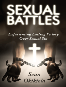 Sexual Battles: Experience Lasting Victory Over Sexual Sin