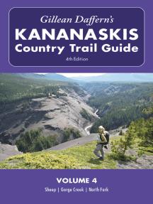 Gillean Daffern's Kananaskis Country Trail Guide - 4th Edition: Volume 4: Sheep—Gorge Creek—North Fork