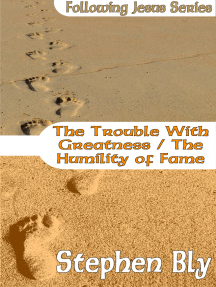 The Trouble With Greatness / The Humility of Fame