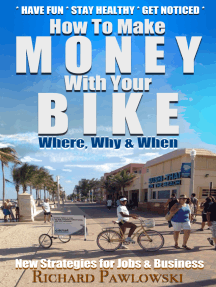 Make Money With Your Bike: New Strategies for Jobs and Business