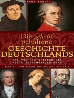 Die geheim gehaltene Geschichte Deutschlands - Band 2