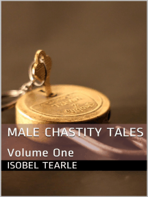 Male Chastity Tales: Volume One (Femdom, Chastity)