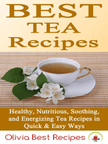 Best Tea Recipes: Healthy, Nutritious, Soothing, and Energizing Tea Recipes in Quick & Easy Ways