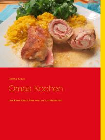 Omas Kochen: Leckere Gerichte wie zu Omaszeiten