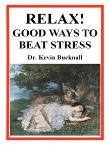 Relax! Good Ways to Beat Stress