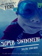 Super Swimmer!