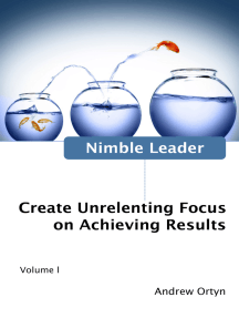 Nimble Leader Volume I: Create Unrelenting Focus on Achieving Results
