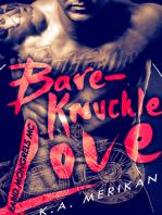 Bare-Knuckle Love (Rabid Mongrels MC #1)