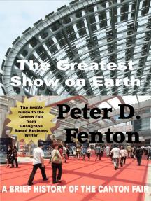 The Greatest Show on Earth: A Brief History of the Canton Fair