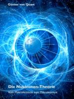 Die Nukleonen-Theorie