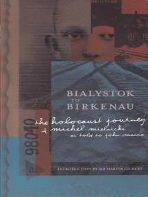 Bialystok to Birkenau: The Holocaust Journey of Michel Mielnicki