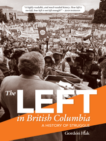 Left in British Columbia, The: A History of Struggle