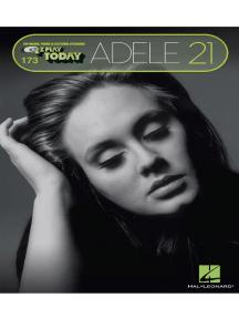 Adele - 21: E-Z Play Today #173