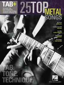 25 Top Metal Songs - Tab. Tone. Technique.: Tab+