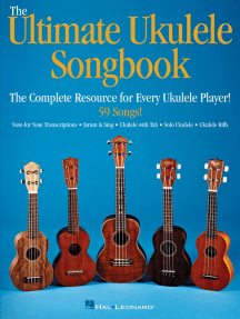 The Ultimate Ukulele Songbook: The Complete Resource for Every Uke Player!