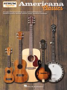 Americana Classics - Strum Together: for Ukulele, Baritone Ukulele, Guitar, Banjo & Mandolin
