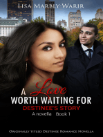 A Love Worth Waiting For-Destinee's Story a Novella Book 1