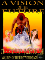 A Vision of the Future (Volume 4 of the FirstWorld Saga)