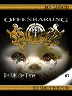 Offenbarung 23 - Skript Edition - 03 - Die Zahl des Tieres