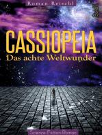 CASSIOPEIA - Das achte Weltwunder (Band 1)