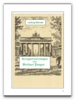 Kriegserinnerungen eines Berliner Jungen