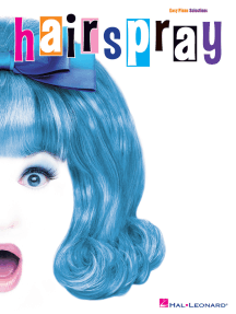 Hairspray: Easy Piano Selections