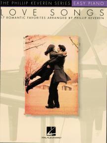 Love Songs: arr. Phillip Keveren The Phillip Keveren Series Easy Piano