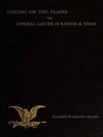 Tenting On The Plains OR General Custer In Kansas And Texas