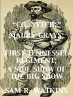 """Co. Aytch""; Maury Grays, First Tennessee Regiment; A Side Show of the Big Show"
