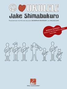 Jake Shimabukuro - Peace Love Ukulele