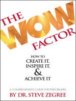The Wow Factor: How to Create It, Inspire It & Achieve It: A Comprehensive Guide for Performers