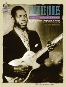 Elmore James - Master of the Electric Slide Guitar