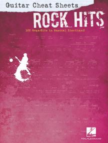 Guitar Cheat Sheets: Rock Hits (Songbook): 100 Mega-Hits in Musical Shorthand