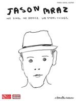 Jason Mraz - We Sing, We Dance, We Steal Things.