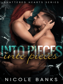 Into Pieces (Shattered Hearts Series Vol 2)